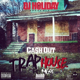 Ca$h Out, Migos - Traphouse