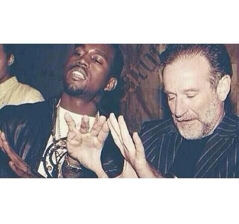 Robin Williams and Kanye West