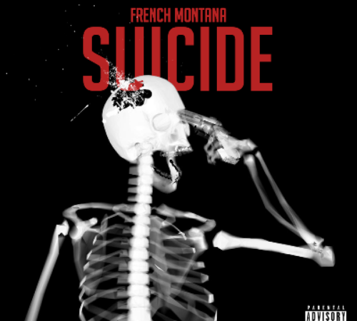Suicide - French Montana