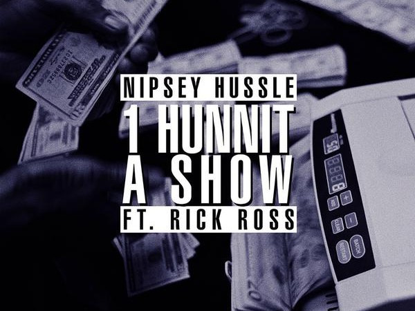 Nipsey Hussle - Hunnit A Show