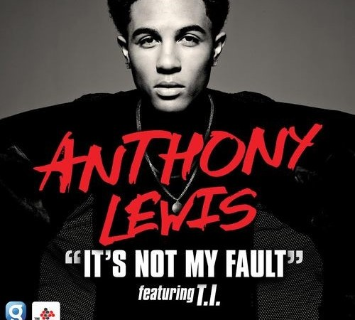 anthony-lewis-its-not-my-fault-feat-ti-karencivil