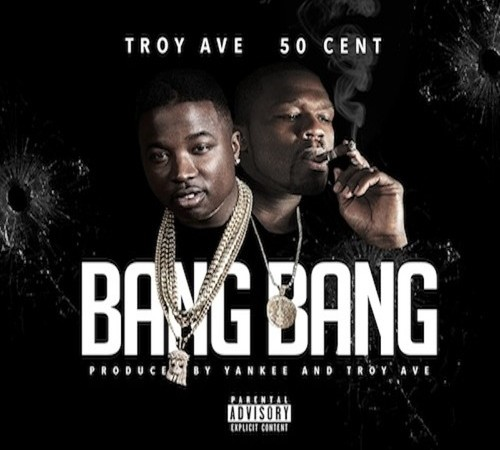 Bang Bang - Troy Ave