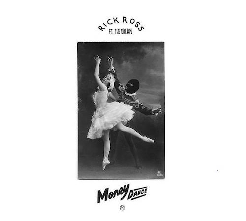 rick ross drops new single money dance featuring the dream