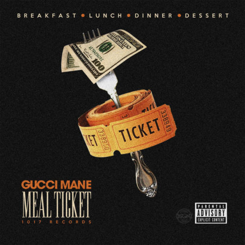 gucci mane meal ticket