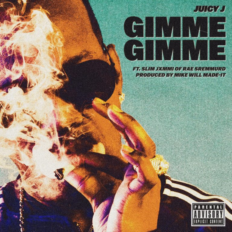 New Music Juicy J Feat Slim Jxmmi Gimme Gimme Prod By Mike Will Made It Karen Civil