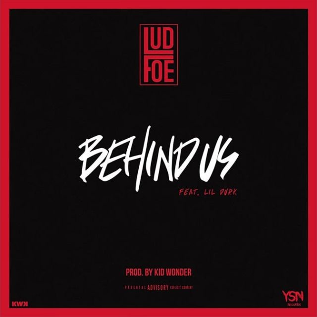 Lud Foe - Behind Us